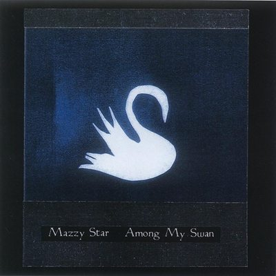 Mazzy Star-Among My Swan