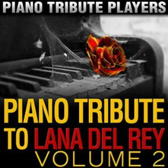 Piano Tribute to Lana Del Rey, Vol. 2