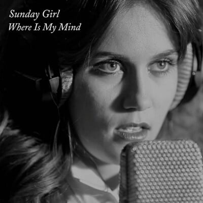 Where Is My Mind - Sunday Girl