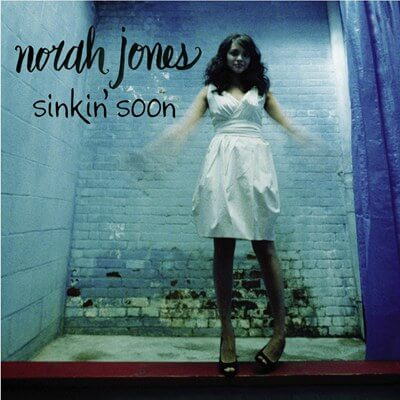 Norah Jones - Sinkin' Soon