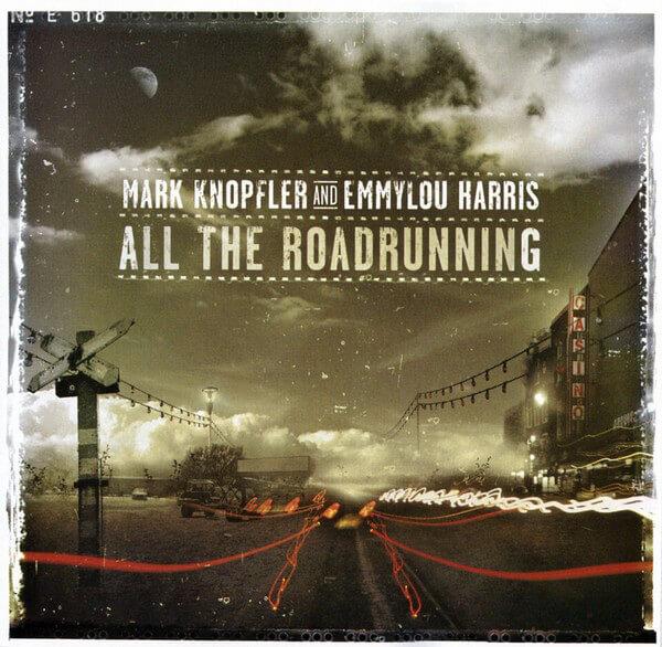 All the Roadrunning - Mark Knopfler / Emmylou Harris
