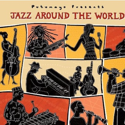 Putumayo Presents.Jazz Around The World