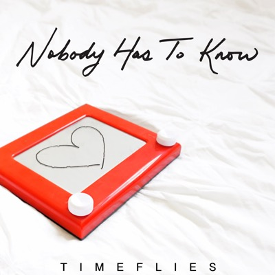 Nobody Has to Know - Timeflies