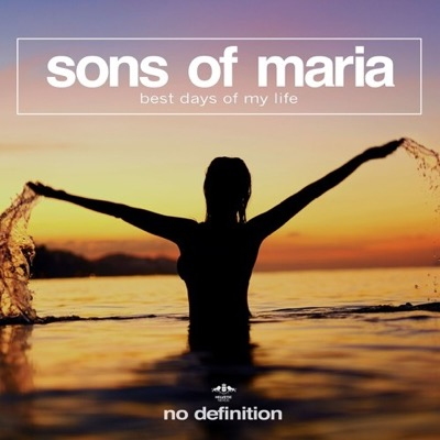 Best Days Of My Life - Sons Of Maria