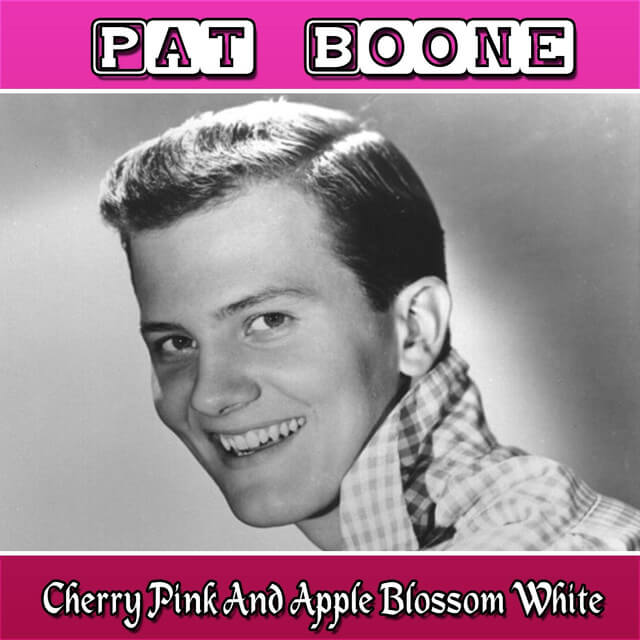 Cherry Pink And Apple Blossom White Pat Boone