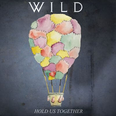 Hold Us Together-WILD